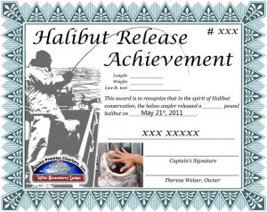 Halibut Release Achievement Award for anglers who catch and release 100+ pound halibut